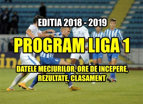 Program liga 1 2018 - 2019 - ore meciuri, rezultate, clasament