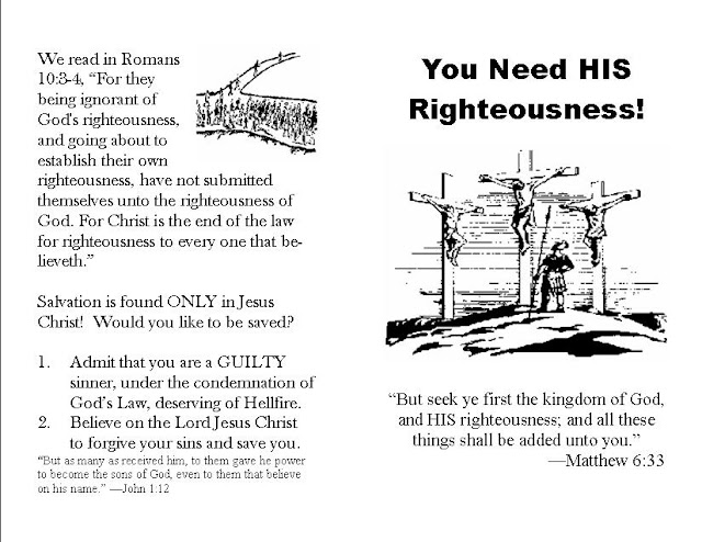 For they being ignorant of God's righteousness, and going about to establish their own righteousness, have not submitted themselves unto the righteousness of God. For Christ is the end of the law for righteousness to every one that believeth. (Romans 10:3-4)