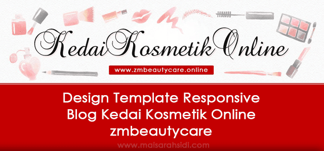 Edit Template Dan Design Header Blog Kedai Kosmetik zmbeautycare