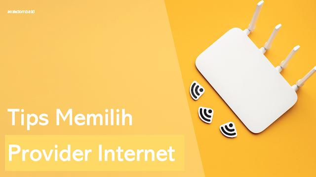Tips Memilih Provider Internet Rumah