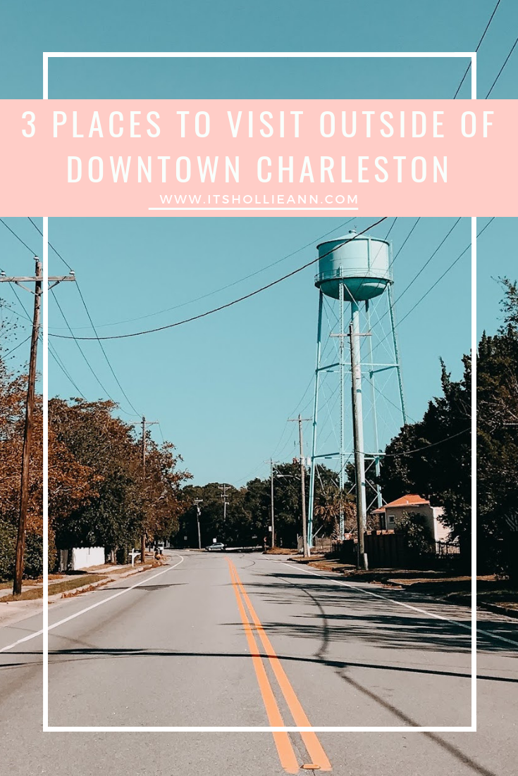 3 Places To Visit Outside Of Downtown Charleston