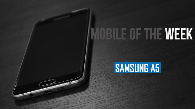 Samsung Galaxy A5 Mobile of the week