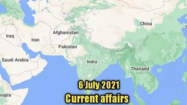 6 जुलाई 2021  National and international current affairs in hindi