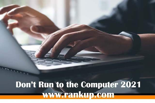 Don't Run to the Computer 2021