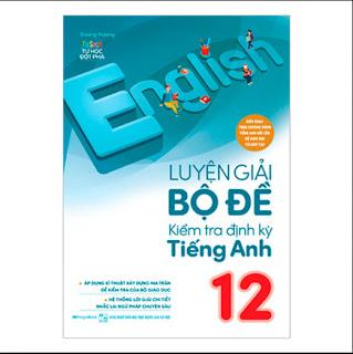 Luyện Giải Bộ Đề Kiểm Tra Định Kỳ Tiếng Anh Lớp 12 ebook PDF-EPUB-AWZ3-PRC-MOBI