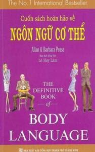 Cuốn Sách Hoàn Hảo Về Ngôn Ngữ Cơ Thể - Body Language - Allan, Barbara Pease