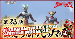 Ultraman Taiga Episode 23 Subtitle Indonesia