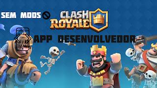 APK Desenvolvedor Clash Royale