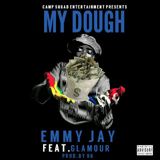 "Download Music: Emmy Jay Ft. Glamour - ""My Dough"""