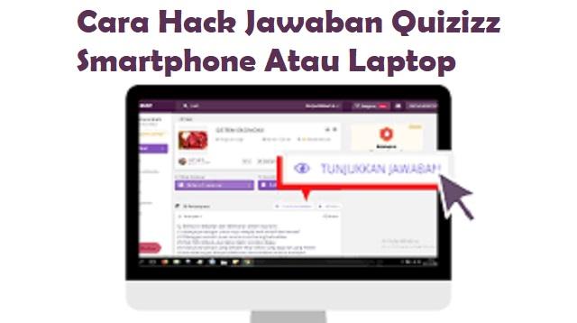 Cara Hack Jawaban Quizizz Di Laptop Hp 2021 Cara1001
