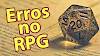 Cinco erros que quase todos cometem ao começar a jogar RPG!