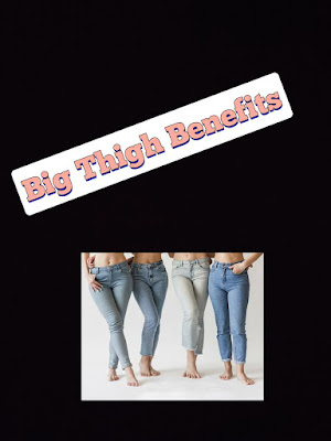 Benefits of Big thigh for Women