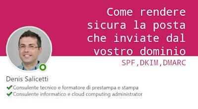 Come rendere sicura la posta del vostro dominio: SPF, DKIM e DMARC