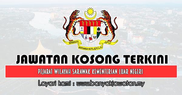 Jawatan Kosong 2019 di Pejabat Wilayah Sarawak Kementerian Luar Negeri