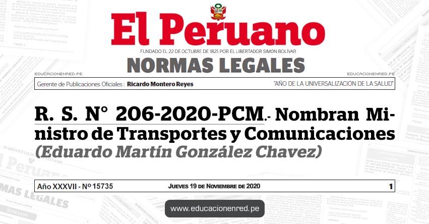 R. S. N° 206-2020-PCM.- Nombran Ministro de Transportes y Comunicaciones (Eduardo Martín González Chavez)