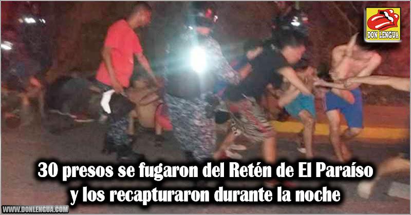 30 presos se fugaron del Retén de El Paraíso y los recapturaron durante la noche