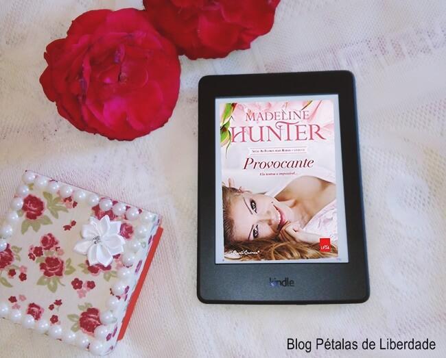Resenha, livro, Provocante, Madeline-Hunter, leya, romance-de-epoca, blog-literario, petalas-de-liberdade, kindle-unlimited