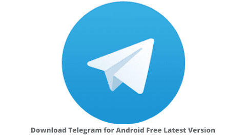 Download Telegram for Android Free Latest Version