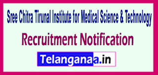 Sree Chitra Tirunal Institute of Medical Sciences / Technology SCTIMST Recruitment Notification 2017