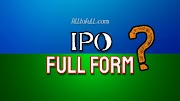 What is the FULL FORM of IPO || IPO FULL FORM filltofull.com