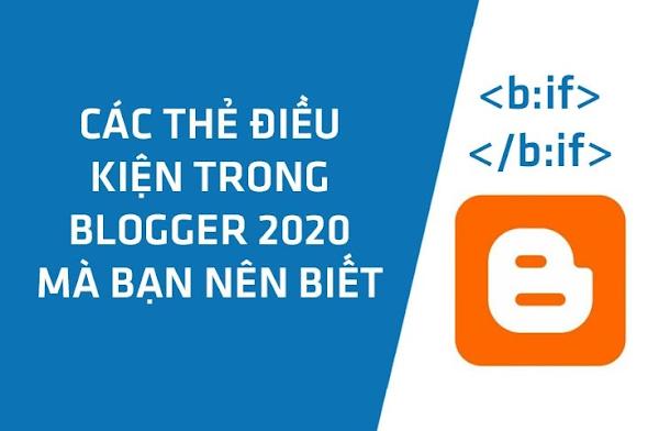 Tổng hợp thẻ điều kiện nâng cao dành cho blogspot 2020