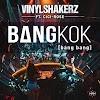 Vinylshakerz is back with new single entitled Bangkok(bang bang)