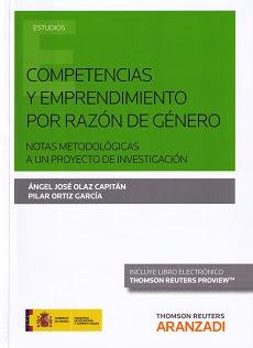 Competencias y emprendimiento por razón de género : notas metodológicas a un proyecto de investigación / Ángel José Olaz Capitán, Pilar Ortiz García