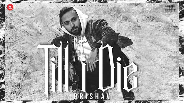 TILL I DIE SONG LYRICS | BRISHAV | KALAMKAAR Lyrics Planet