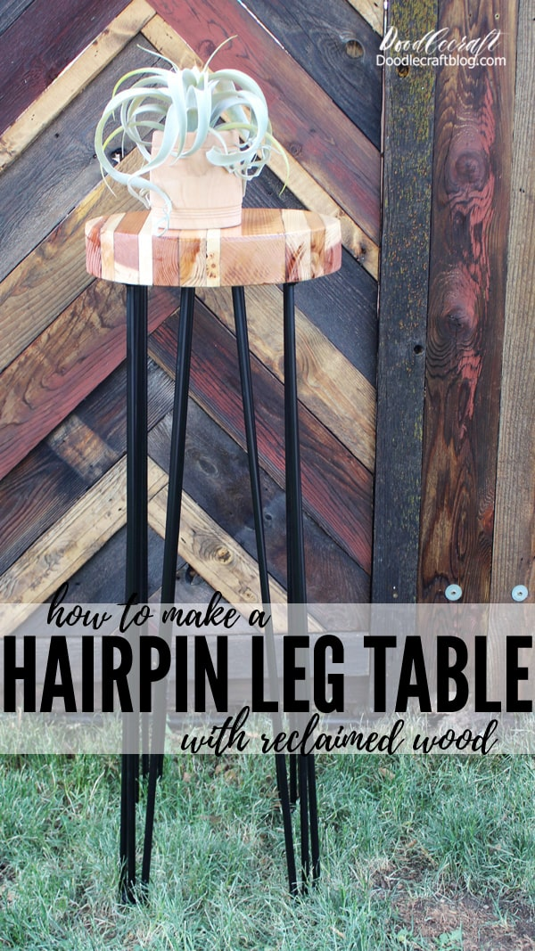 """How to make a reclaimed wood hairpin leg table. Perfect for wedding or birthday cakes, patio decor or as a furniture piece in the living room, great for plants. These Hairpin legs are 40"""" tall and from Semi Exact, all the building details at doodlecraftblog.com."""