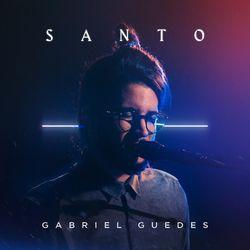 Baixar Santo – Gabriel Guedes em Mp3