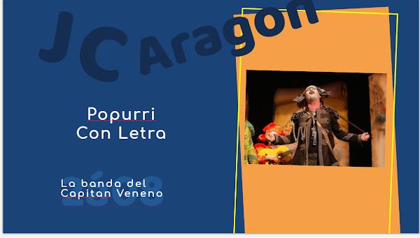 """👁️🗨️Popurri con LETRA de Juan Carlos Aragón⚫ """"La Banda del Capitán Veneno""""🏴☠️ (2008)"""