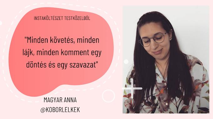 """""""Minden követés, minden lájk, minden komment egy döntés és egy szavazat"""" - interjú Magyar Annával I Instaköltészet testközelből"""