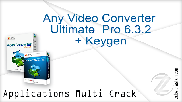 Any Video Converter Ultimate  Pro 6.3.2 + Keygen     |   113 MB
