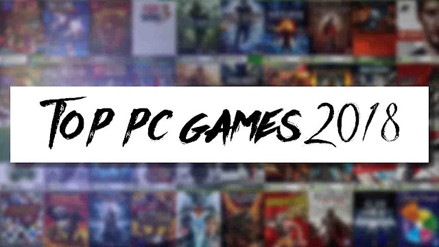Top pc games 2018, best pc games