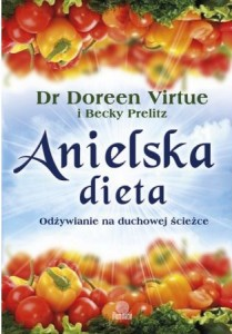 """Doreen Virtue, Becky Prelitz, """"Anielska dieta. Odżywianie na duchowej ścieżce"""""""
