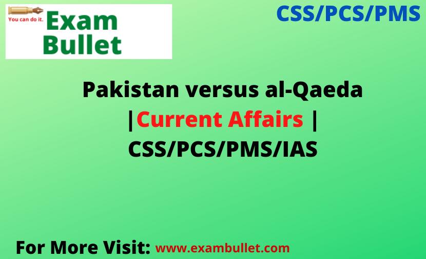 Pakistan versus al-Qaeda   Current Affairs   CSS/PCS/PMS/IAS