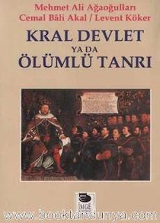 Mehmet Ali Ağaoğulları, Cemal Bali Akal, Levent Köker - Kral Devlet ya da Ölümlü Tanrı