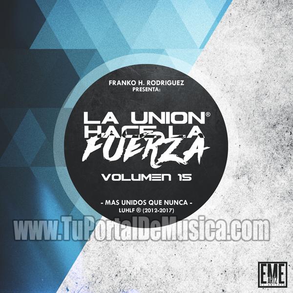 La Union Hace La Fuerza Vol. 15 (2017)