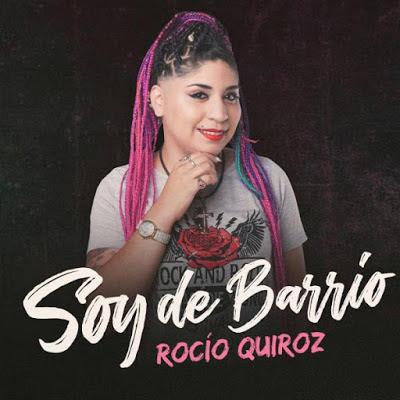 ROCIO QUIROZ - SOY DE BARRIO (2019)