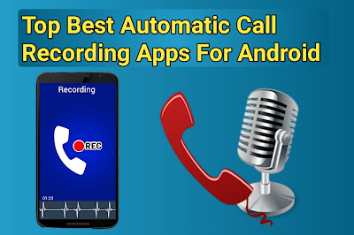 Automatic Call Recording Apps For Android 2020