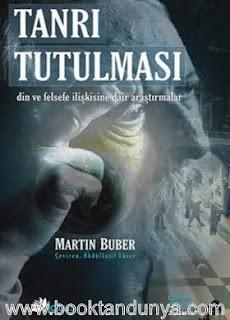 Martin Buber - Tanrı Tutulması (Din ve Felsefe İlişkisine Dair Araştırmalar)