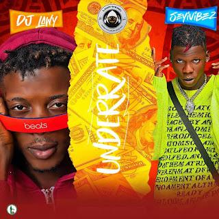 [Music] DJ Lawy Ft Seyi Vibez – Underrate