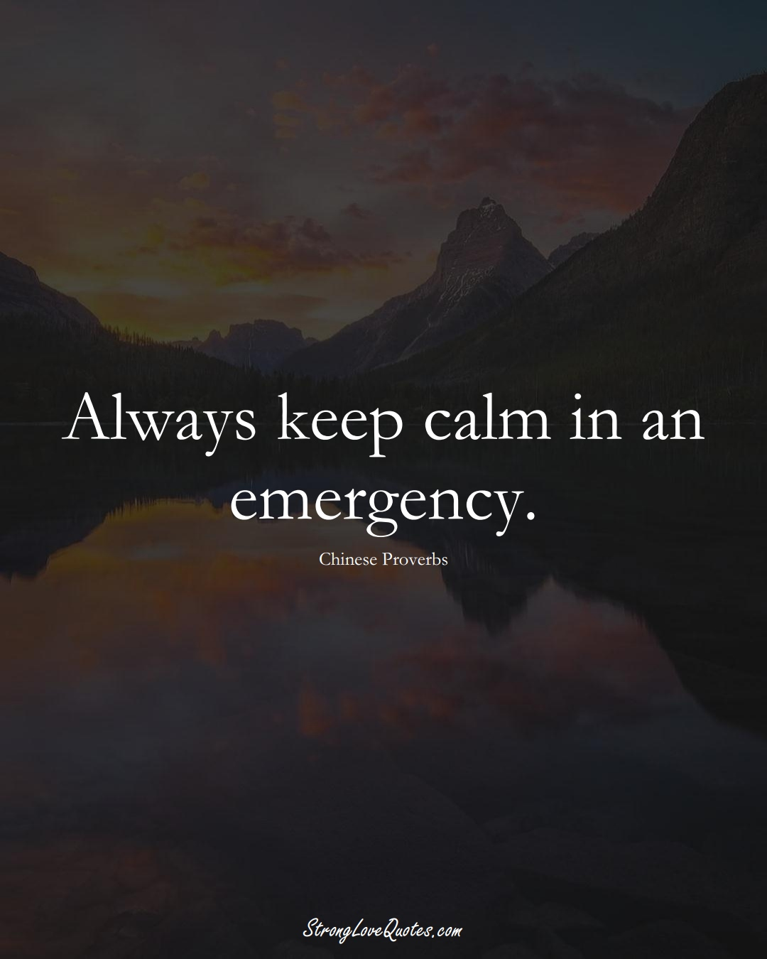 Always keep calm in an emergency. (Chinese Sayings);  #AsianSayings