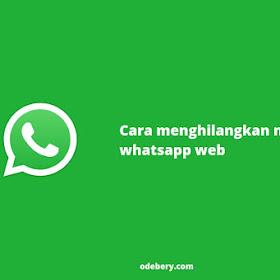 Cara Menghilangkan Notifikasi WhatsApp Web di Layar Utama