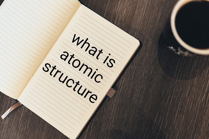 What is Atomic Structure Explain Briefly in Amie Exam