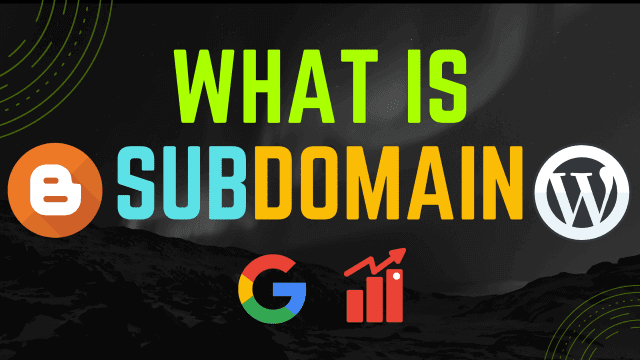 What Is Subdomain? Why It Is and How to Create?