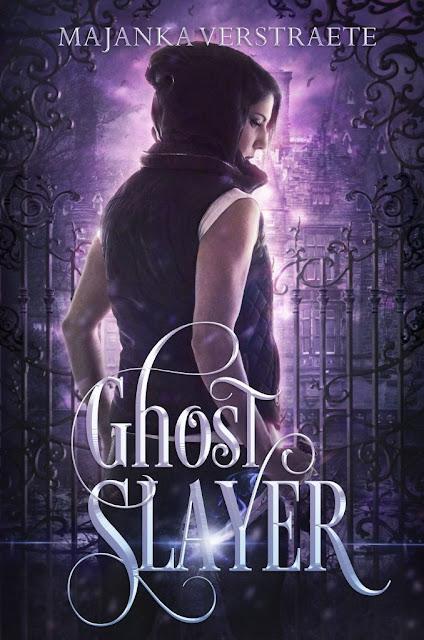Ghost Slayer (Ghost Slayer Book 1) by Majanka Verstraete