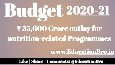 Union Budget 2020-21 allocates Rs 35,600 crore for Nutrition-related Programmes for 2020-21