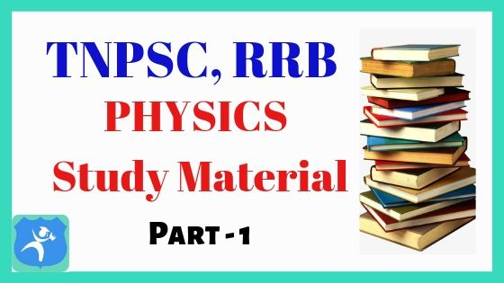 Physics Important Notes Part 1 for TNPSC and RRB Exams