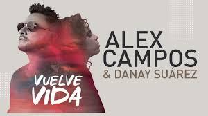 Alex Campos, Danay Suarez, Musica Cristiana, Musica Gratis, Nueva Musica, Videos Cristianos, Videos, Letras Cristianas, Vida